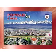 Poprad z neba: Poprad from Heaven