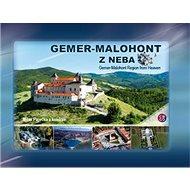 Gemer-Malohont z neba: Gemer-Malohont Region from Heaven - Kniha