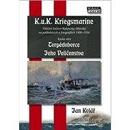 Torpédoborce Jeho Veličenstva: Válečné loďstvo Rakouska-Uherska na pohlednicích a fotografiích 1900-