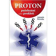 Proton: Požehnání nebo prokletí - Kniha