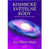 Kosmické světelné kódy: pro léčení, lásku a pravou svobodu - Kniha
