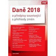 Daně 2018: a předpisy související s přehledy změn - Kniha