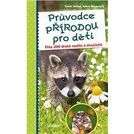 Průvodce přírodou pro děti - Kniha