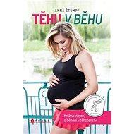 Těhu v běhu: Knížka (nejen) o běhání v těhotenství