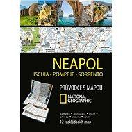 Neapol, Ischia, Pompeje, Sorrento: Průvodce s mapou National Geographic