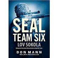 SEAL team six Lov sokola: Román bývalého příslušníka jednotky SEAL