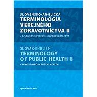 Slovensko-anglická terminológia verejného zdravotníctva II: Slovak-English Terminology of Public Hea - Kniha