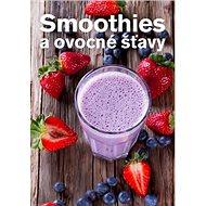 Smoothies a ovocné šťavy - Kniha