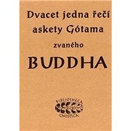 Dvacet jedna řečí askety Gótama zvaného Buddha - Kniha