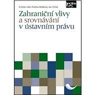 Zahraniční vlivy a srovnávání v ústavním právu - Kniha