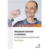 Návykové chování a závislost: Současné poznatky a perspektivy léčby - Kniha