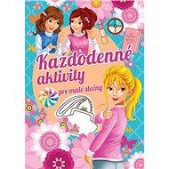 Každodenné aktivity pre malé slečny - Kniha