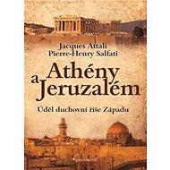 Athény a Jeruzalém, úděl duchovní říše Západu - Kniha