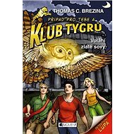 Klub Tygrů Volání zlaté sovy - Kniha