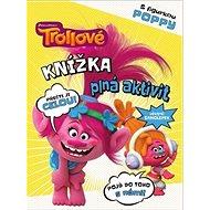 Trollové Knížka plná aktivit Poppy - Kniha