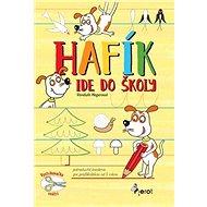 Hafík ide do školy: Jednoduché kreslenie pre predškolákov od 5 rokov - Kniha