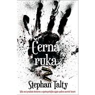 Černá ruka: Válka mezi geniálním detektivem a nejnebezpečnějším tajným spolkem...