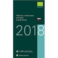 Tabuľky a informácie pre dane a podnikanie 2018 - Kniha