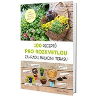 Kniha 100 receptů pro rozkvetlou zahradu, balkon i terasu - Kniha