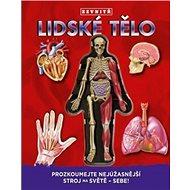 Kniha Lidské tělo zevntiř: Prozkoumej nejúžasnější stroj na světě - sebe! - Kniha