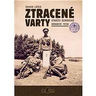 Ztracené varty: Strážci šumavské hranice 1938 - Kniha
