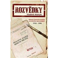 Kniha Rozvědky: Historie Československého výzvědného zpravodajství 1918-1990 - Kniha