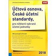 Účtová osnova, České účetní standardy 2018: pro některé vybrané účetní jednotky 2018 – 384 postupů ú - Kniha