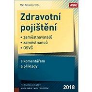 Zdravotní pojištění 2018: zaměstnavatelů, zaměstnanců a OSVČ s komentářem a příklady