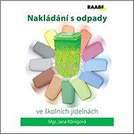 Kniha Nakládání s odpady ve školních jídelnách - Kniha