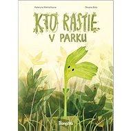 Kto rastie v parku - Kniha