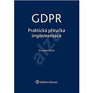 GDPR - Praktická příručka implementace - Kniha