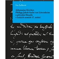 Athanasius Kircher, Philipp Jakob Sachs von Löwenheim a přírodní filosofie v čes - Kniha