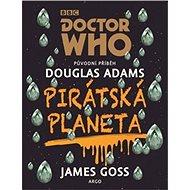 Doctor Who Pirátská planeta - Kniha
