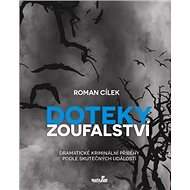 Doteky zoufalství: Dramatické kriminální příběhy podle skutečných událostí - Kniha