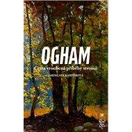 Ogham Cesta vroubená příběhy stromů