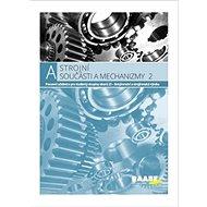 Strojní součásti a mechanizmy: Pracovní učebnice pro studenty skupiny oborů 23 - Kniha