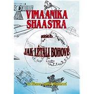 Vimaanika Shaastra aneb Jak létali bohové - Kniha