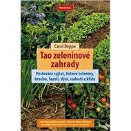 Kniha Tao zeleninové zahrady: Pěstování rajčat, listové zeleniny, hrachu, fazolí, dýní, radosti a kl - Kniha