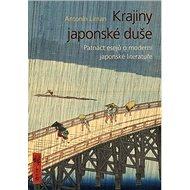 Krajiny japonské duše: atnáct esejů o moderní japonské literatuře - Kniha