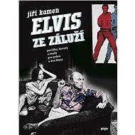 Elvis ze Záluží - Kniha