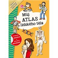Můj atlas lidského těla: S velkým plakátem a spoustou samolepek!
