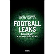 Football Leaks: Špinavé kšefty v profesionálním fotbale