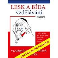Lesk a bída vzdělávání: vysoké školství jako zrcadlo české společnosti v časech volného trhu - Kniha