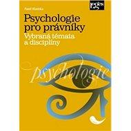 Psychologie pro právníky: Vybraná témata a disciplíny