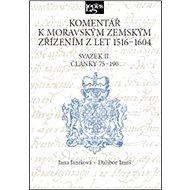 Komentář k moravským zemským zřízením z let 1516-1604: Svazek II. Články 75-190