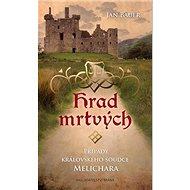 Hrad mrtvých: Případy královského soudce Melichara - Kniha