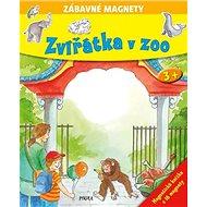 Zvířátka v ZOO: Zábavné magnety - Kniha