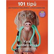 101 tipů jak vychovat poslušného a spokojeného psa: 500 fotografií krok za krokem - Kniha