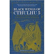 Black Wings of Cthulhu 5: Twenty New Tales of Lovecraftian Horror
