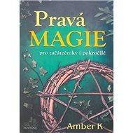 Pravá magie: pro začátečníky i pokročilé - Kniha